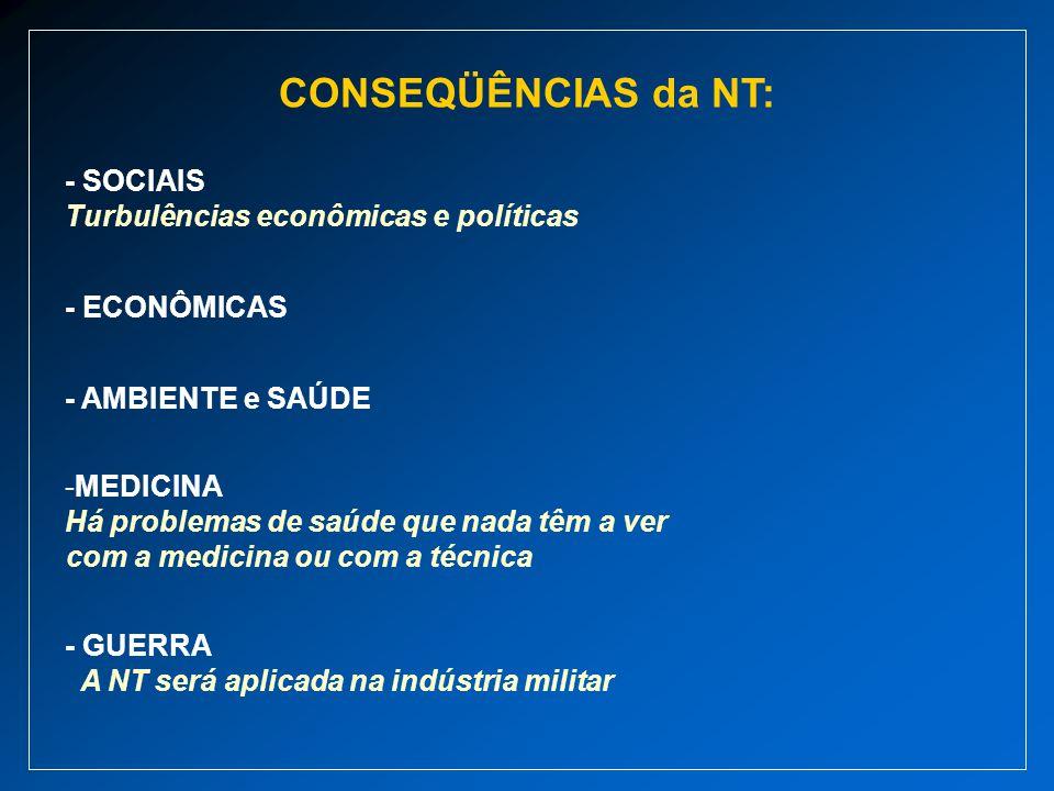 CONSEQÜÊNCIAS da NT: - SOCIAIS Turbulências econômicas e políticas