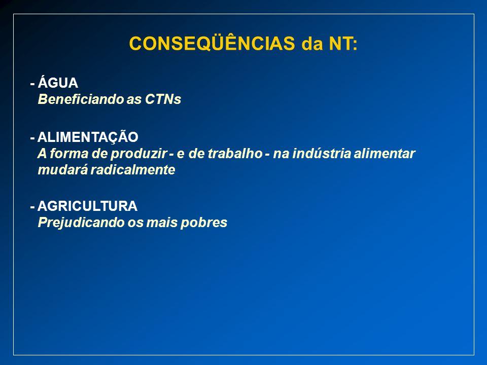 CONSEQÜÊNCIAS da NT: - ÁGUA Beneficiando as CTNs - ALIMENTAÇÃO