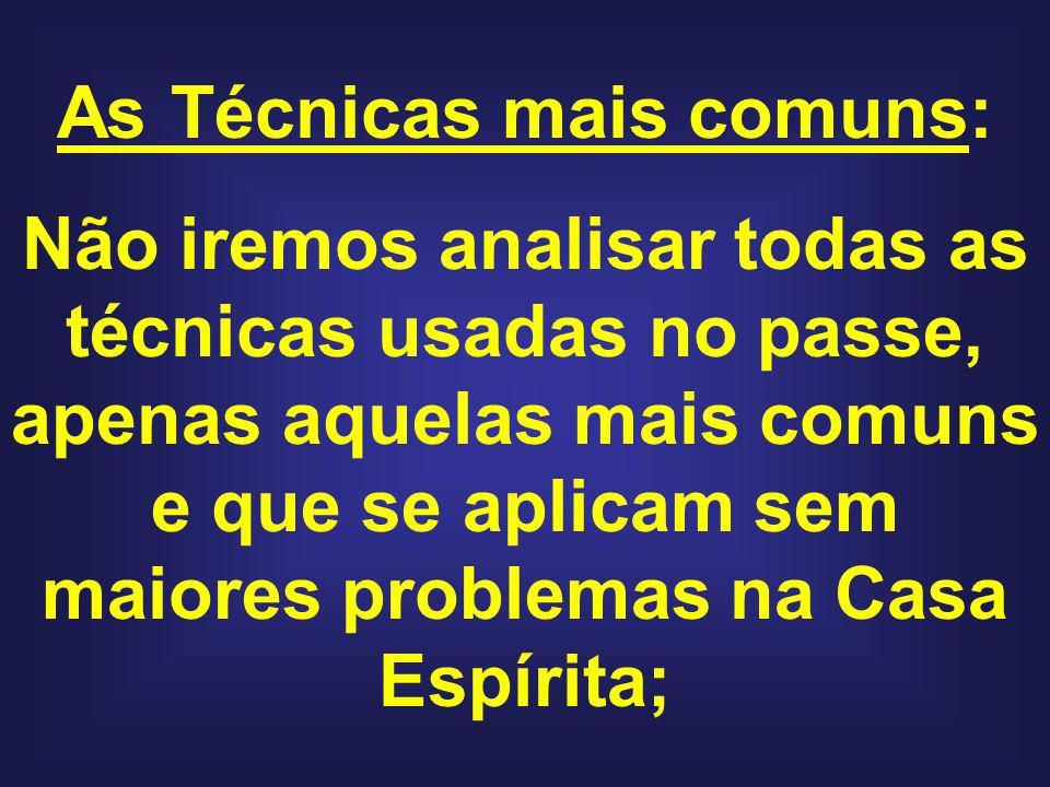 As Técnicas mais comuns: