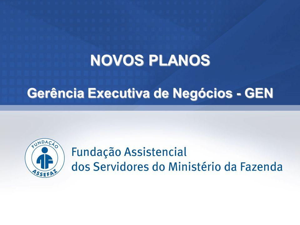 NOVOS PLANOS Gerência Executiva de Negócios - GEN
