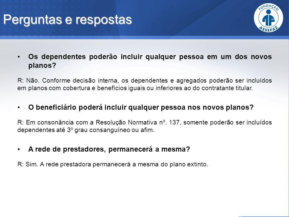 Perguntas e respostas Os dependentes poderão incluir qualquer pessoa em um dos novos planos
