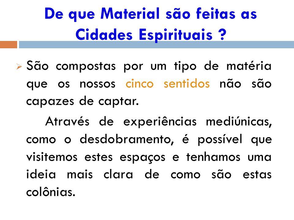 De que Material são feitas as Cidades Espirituais
