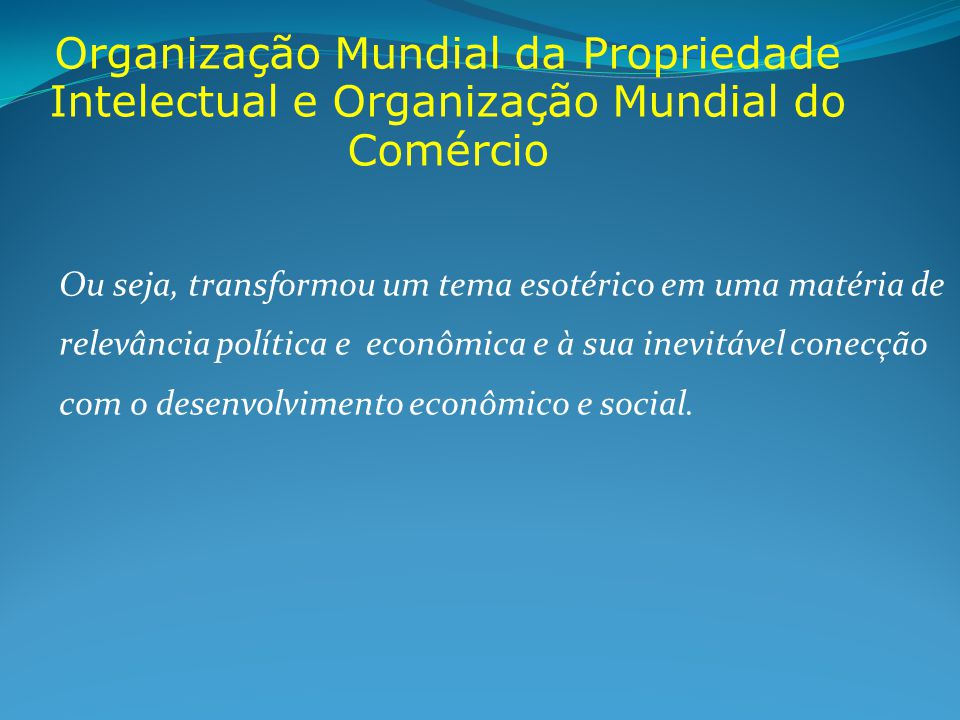 Organização Mundial da Propriedade Intelectual e Organização Mundial do Comércio