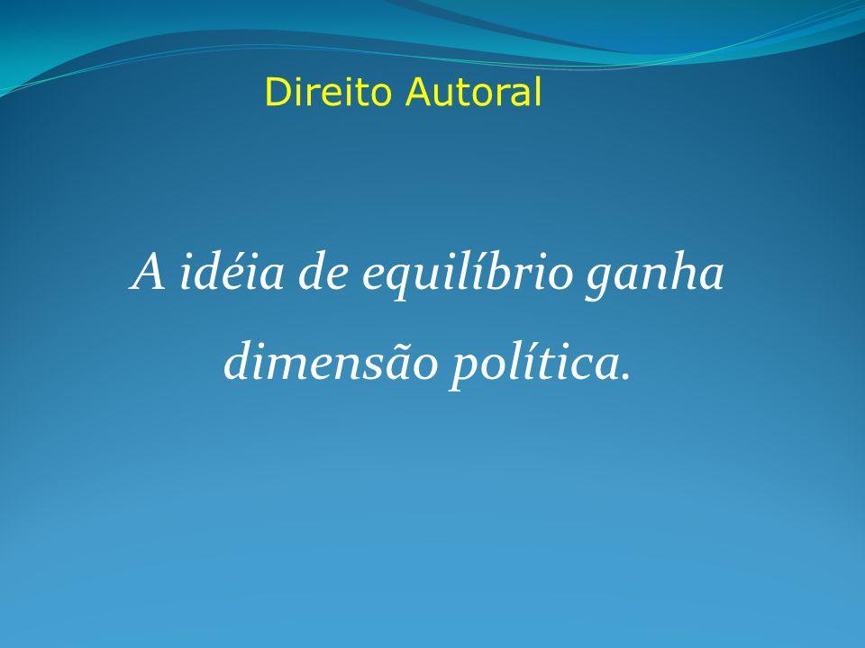 A idéia de equilíbrio ganha dimensão política.