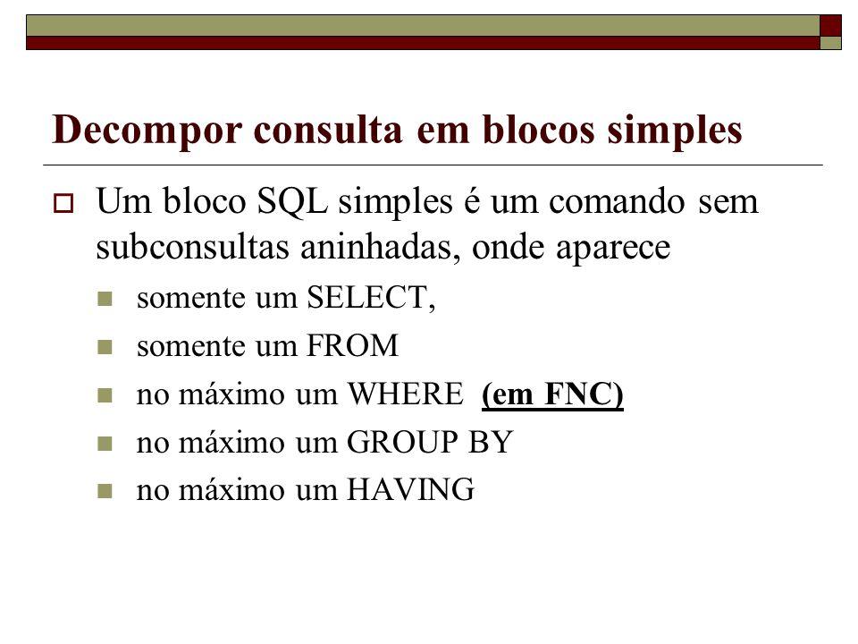 Decompor consulta em blocos simples