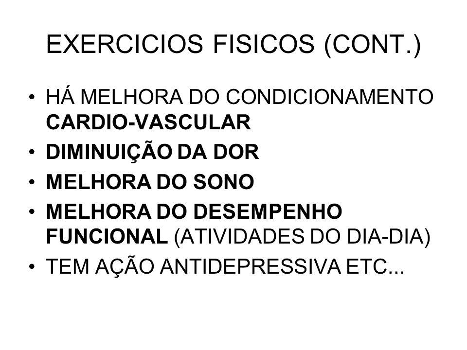 EXERCICIOS FISICOS (CONT.)