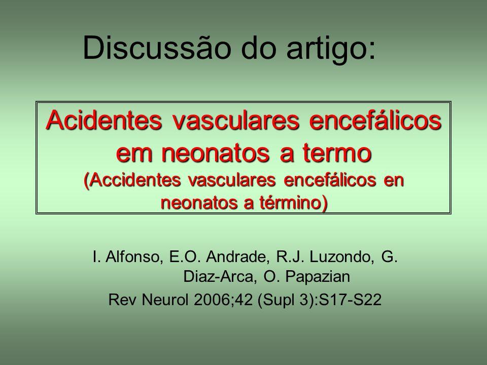 Discussão do artigo: Acidentes vasculares encefálicos em neonatos a termo (Accidentes vasculares encefálicos en neonatos a término)