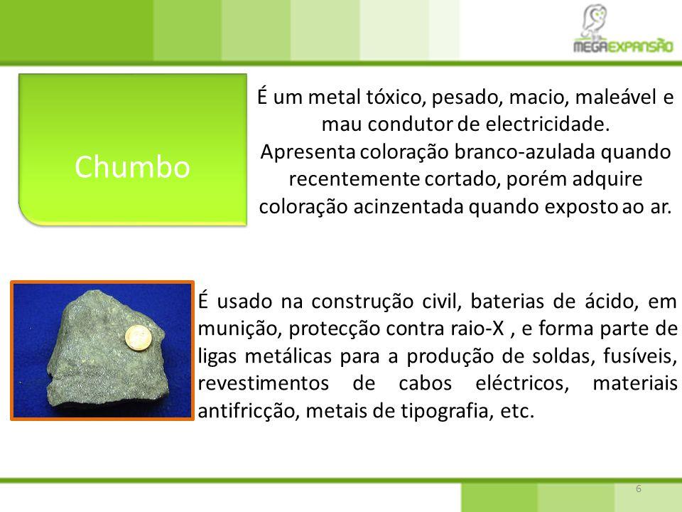 Chumbo É um metal tóxico, pesado, macio, maleável e mau condutor de electricidade.
