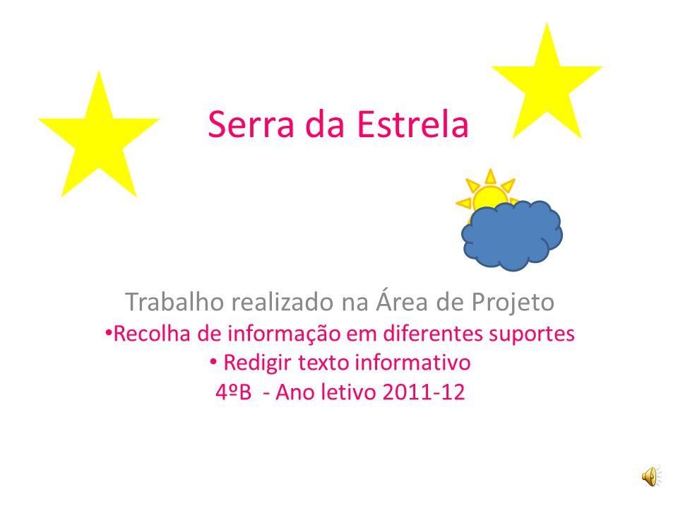 Serra da Estrela Trabalho realizado na Área de Projeto