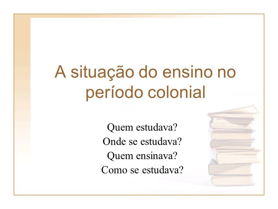 A situação do ensino no período colonial