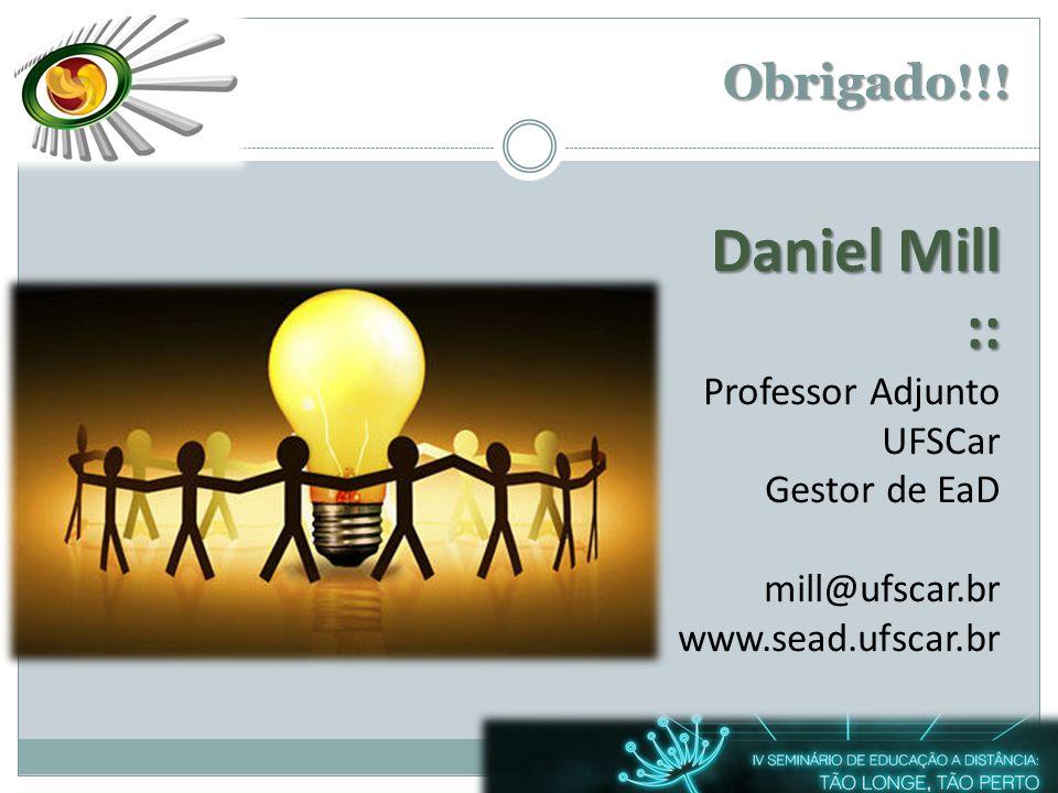 Daniel Mill :: Obrigado!!! Professor Adjunto UFSCar Gestor de EaD