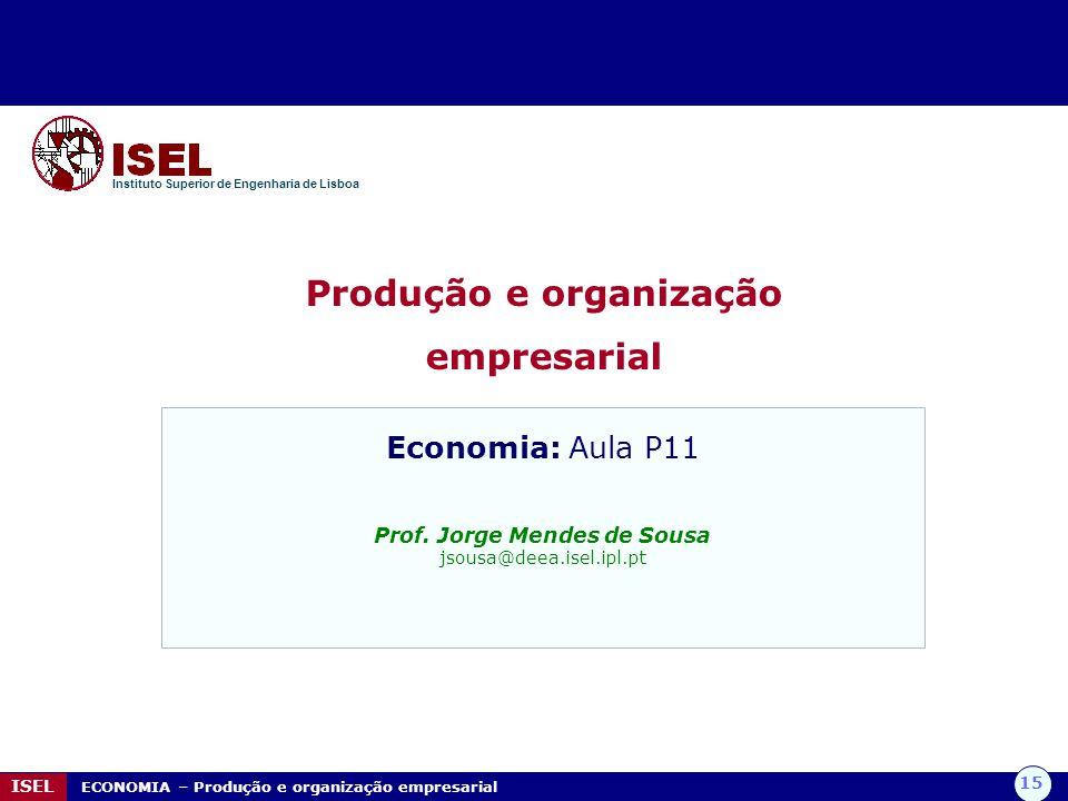 Produção e organização Prof. Jorge Mendes de Sousa