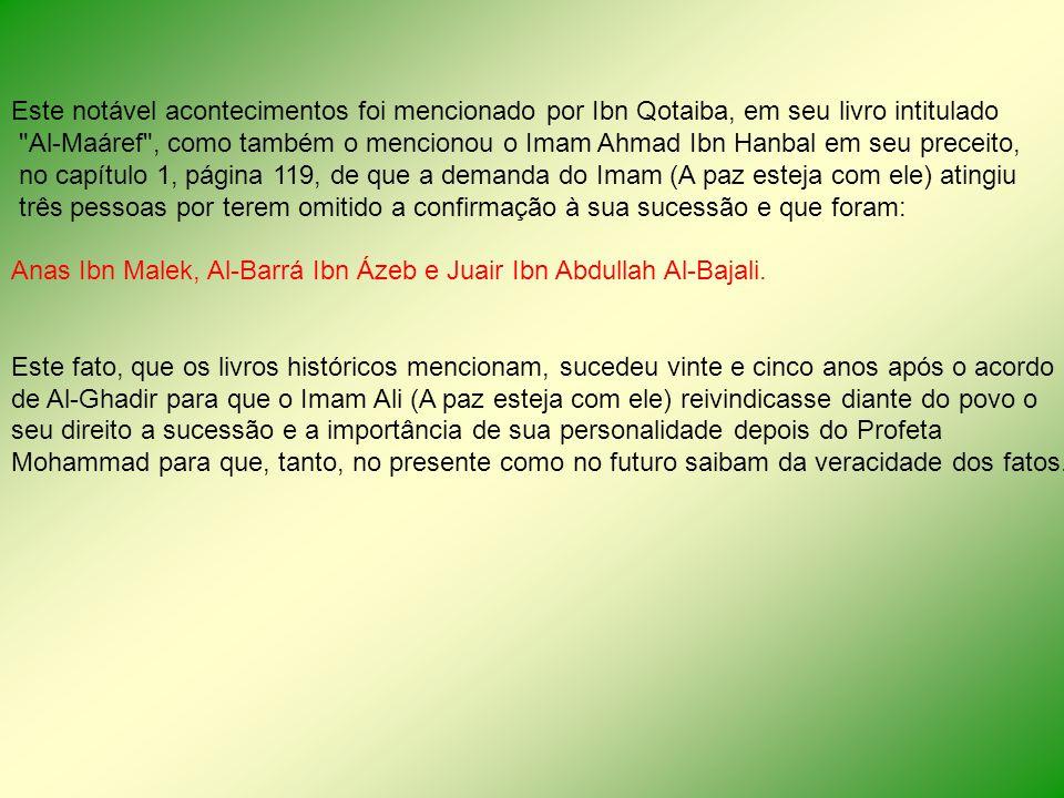 Este notável acontecimentos foi mencionado por Ibn Qotaiba, em seu livro intitulado
