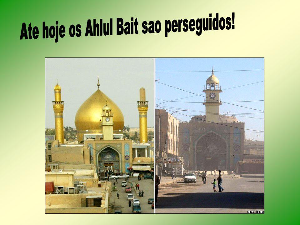 Ate hoje os Ahlul Bait sao perseguidos!