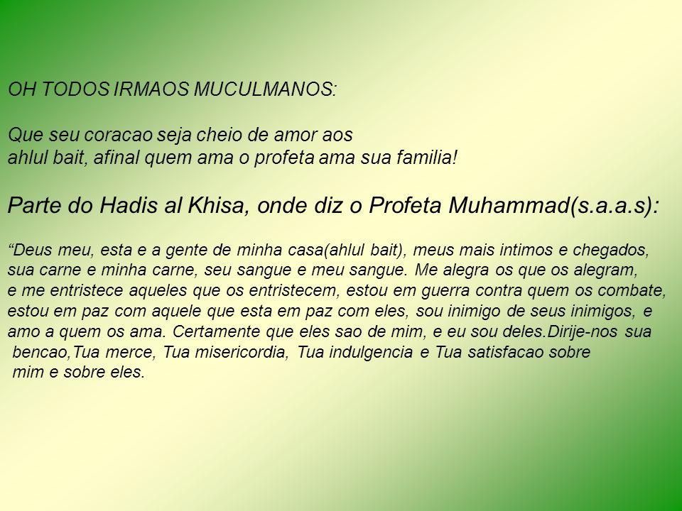 Parte do Hadis al Khisa, onde diz o Profeta Muhammad(s.a.a.s):