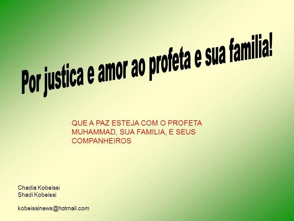 Por justica e amor ao profeta e sua familia!