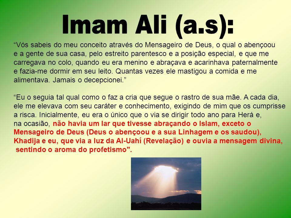 Imam Ali (a.s): Vós sabeis do meu conceito através do Mensageiro de Deus, o qual o abençoou.
