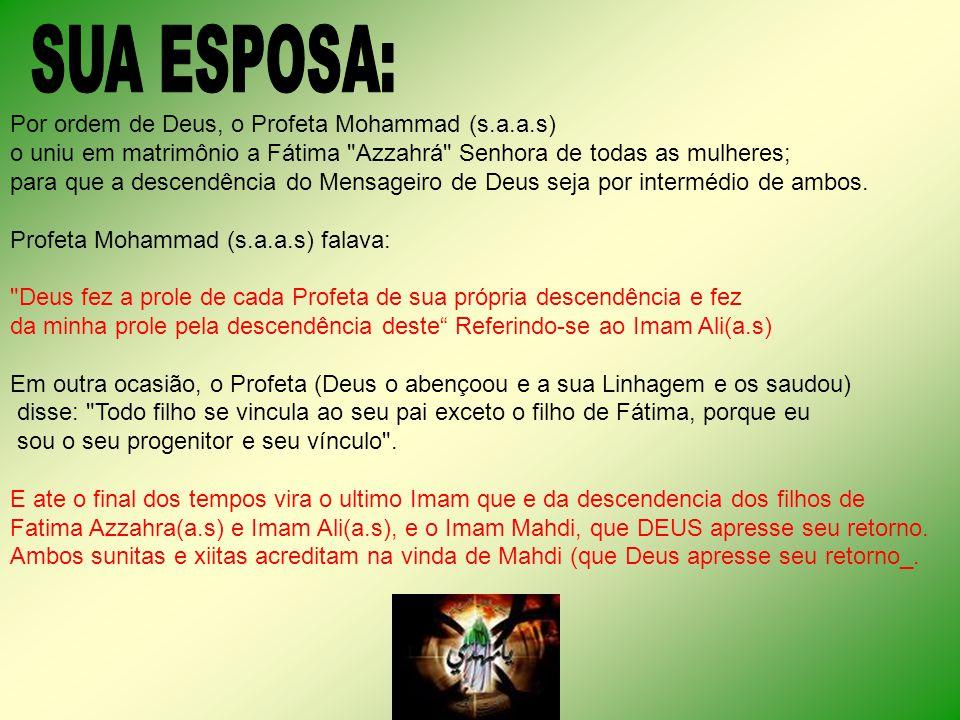 SUA ESPOSA: Por ordem de Deus, o Profeta Mohammad (s.a.a.s)
