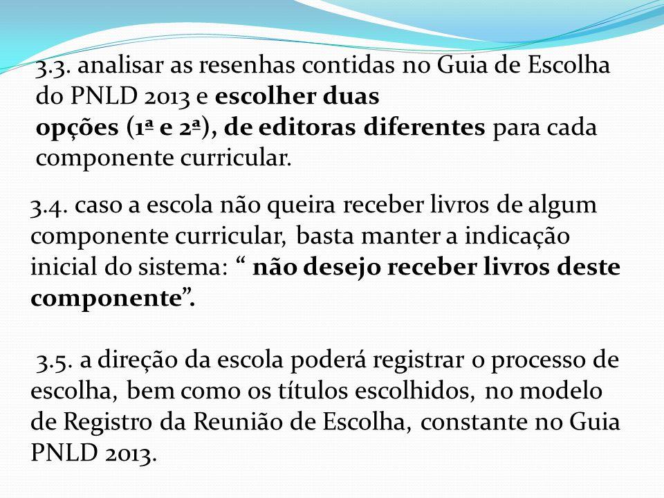 3.3. analisar as resenhas contidas no Guia de Escolha do PNLD 2013 e escolher duas