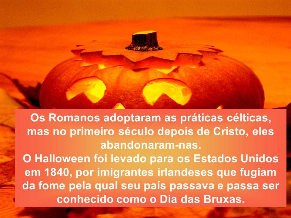 Os Romanos adoptaram as práticas célticas, mas no primeiro século depois de Cristo, eles abandonaram-nas.