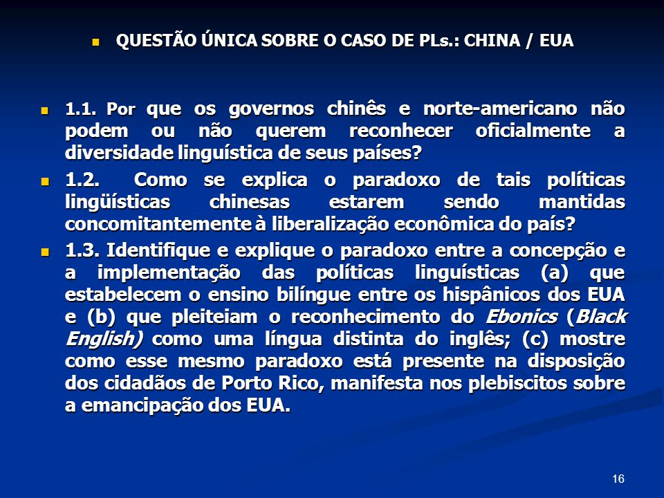 QUESTÃO ÚNICA SOBRE O CASO DE PLs.: CHINA / EUA