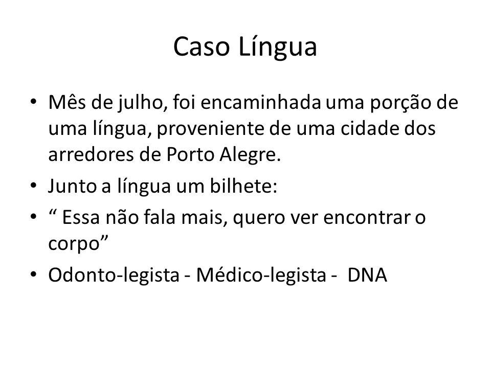 Caso Língua Mês de julho, foi encaminhada uma porção de uma língua, proveniente de uma cidade dos arredores de Porto Alegre.