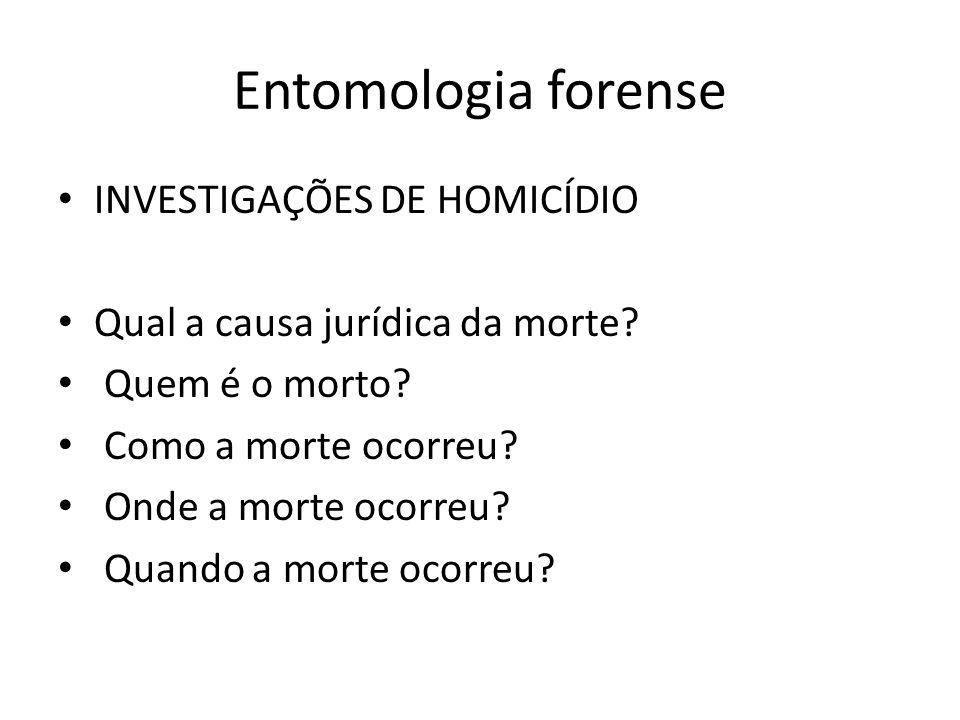 Entomologia forense INVESTIGAÇÕES DE HOMICÍDIO