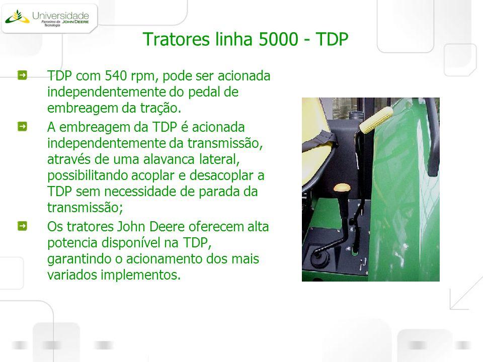 Tratores linha 5000 - TDP TDP com 540 rpm, pode ser acionada independentemente do pedal de embreagem da tração.