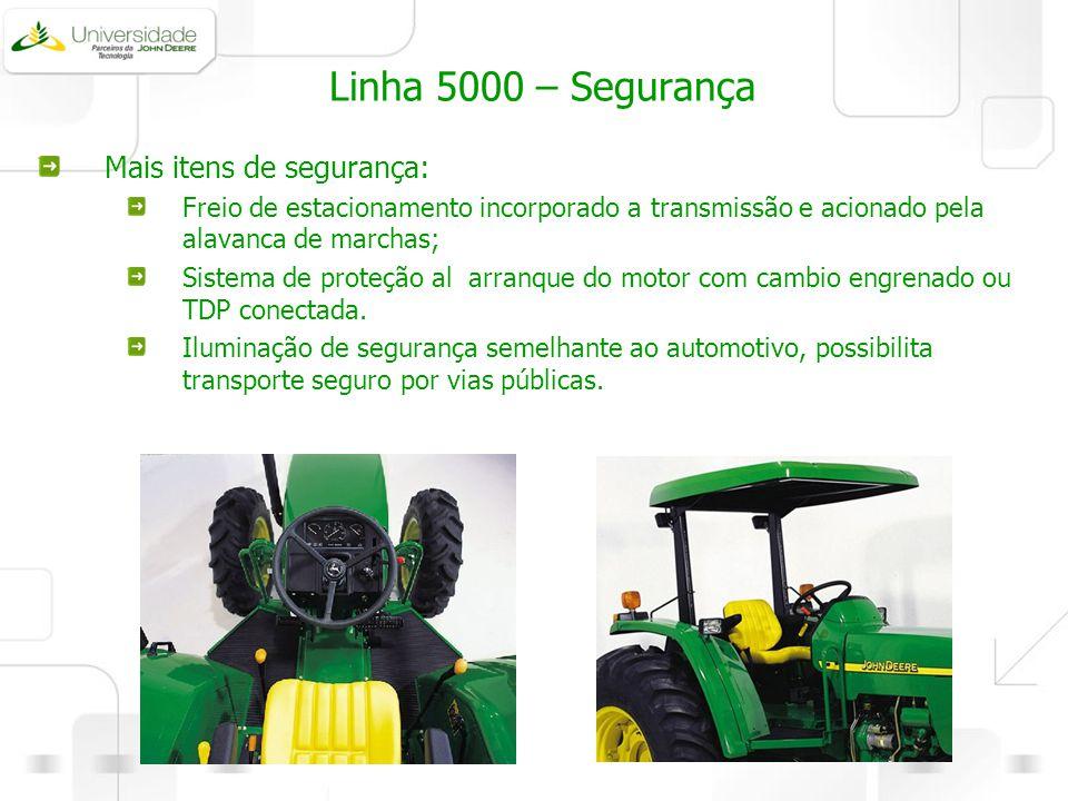 Linha 5000 – Segurança Mais itens de segurança: