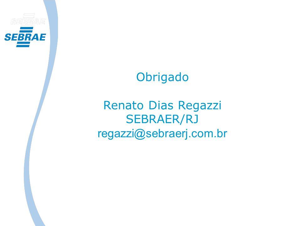 Obrigado Renato Dias Regazzi SEBRAER/RJ regazzi@sebraerj.com.br