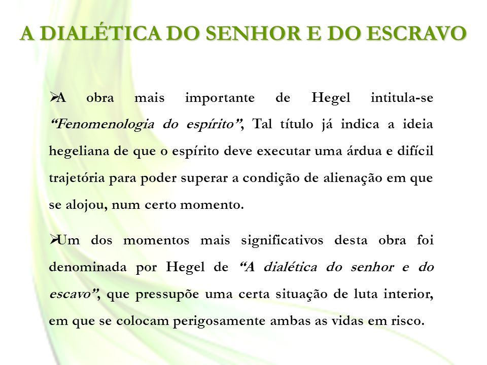 A DIALÉTICA DO SENHOR E DO ESCRAVO