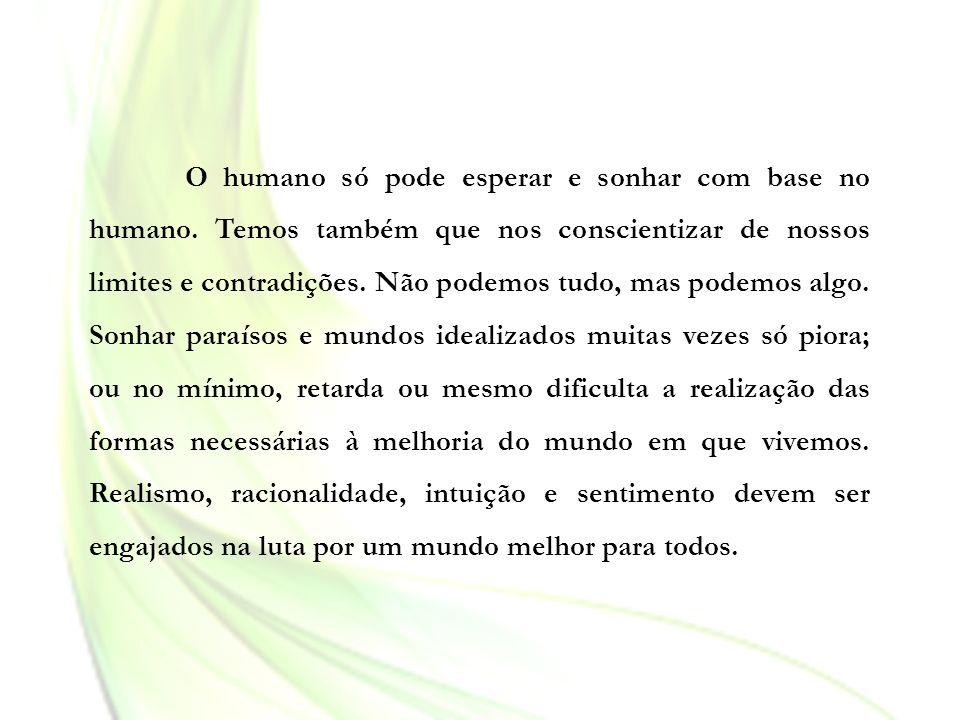 O humano só pode esperar e sonhar com base no humano