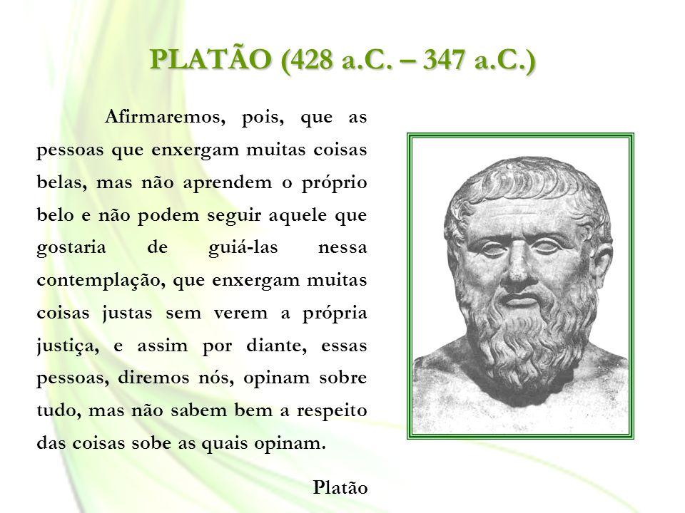PLATÃO (428 a.C. – 347 a.C.)