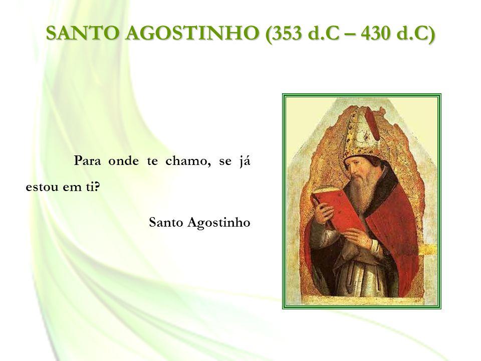 SANTO AGOSTINHO (353 d.C – 430 d.C)