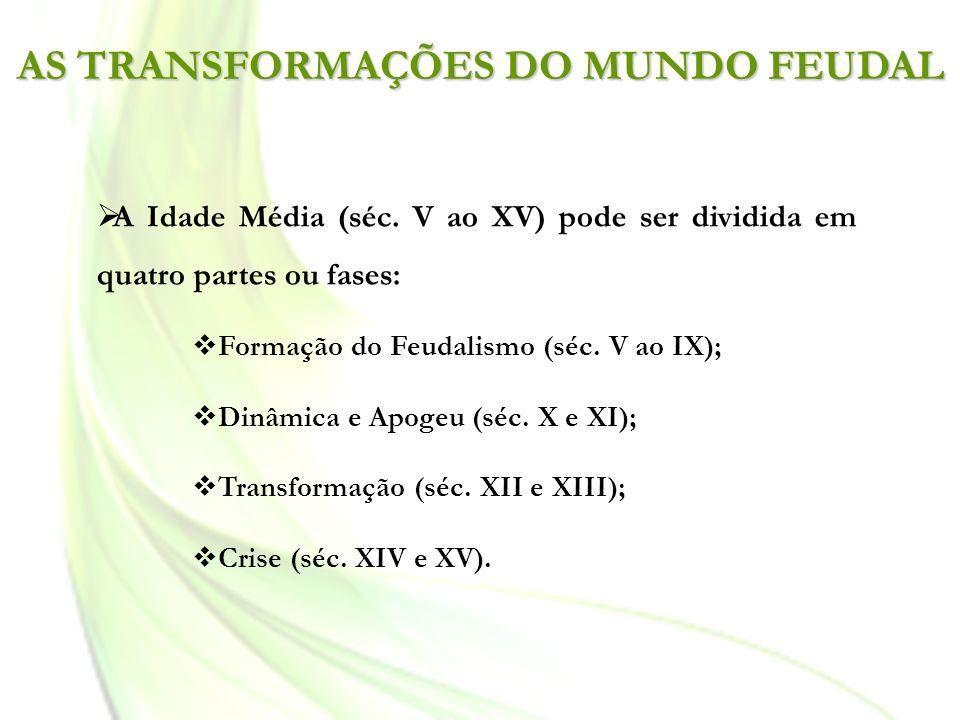 AS TRANSFORMAÇÕES DO MUNDO FEUDAL