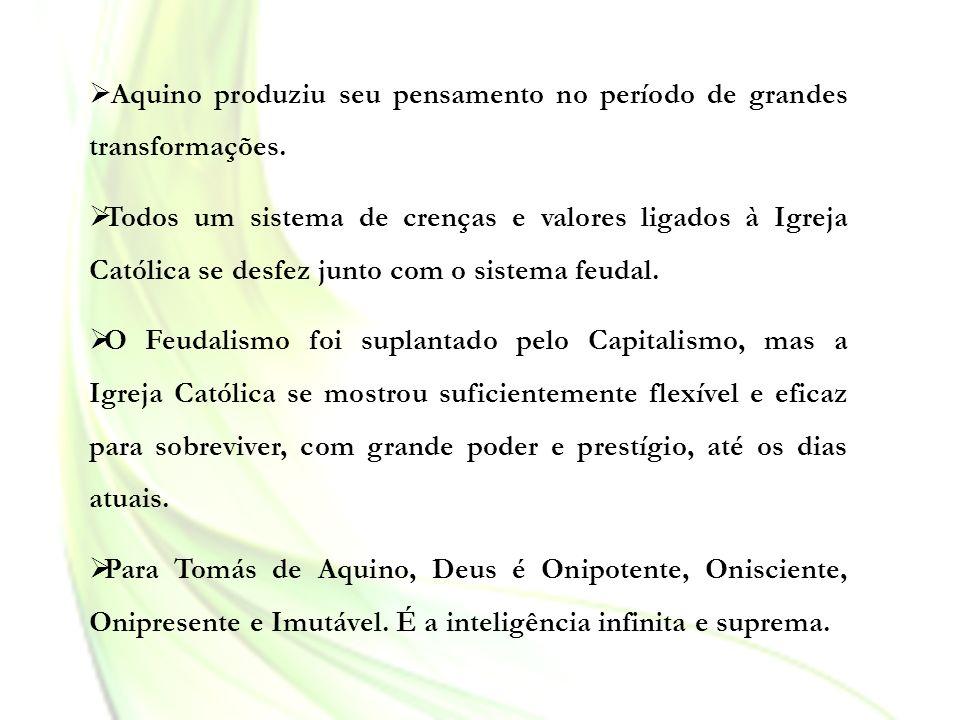 Aquino produziu seu pensamento no período de grandes transformações.