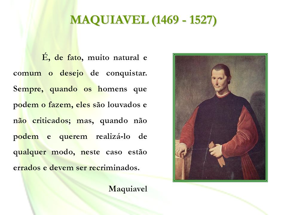 MAQUIAVEL (1469 - 1527)
