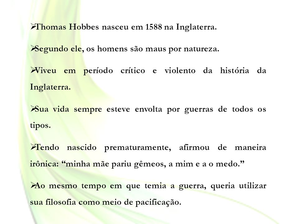 Thomas Hobbes nasceu em 1588 na Inglaterra.