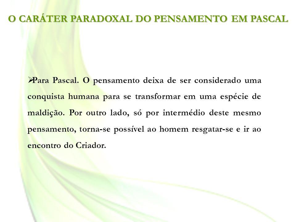 O CARÁTER PARADOXAL DO PENSAMENTO EM PASCAL
