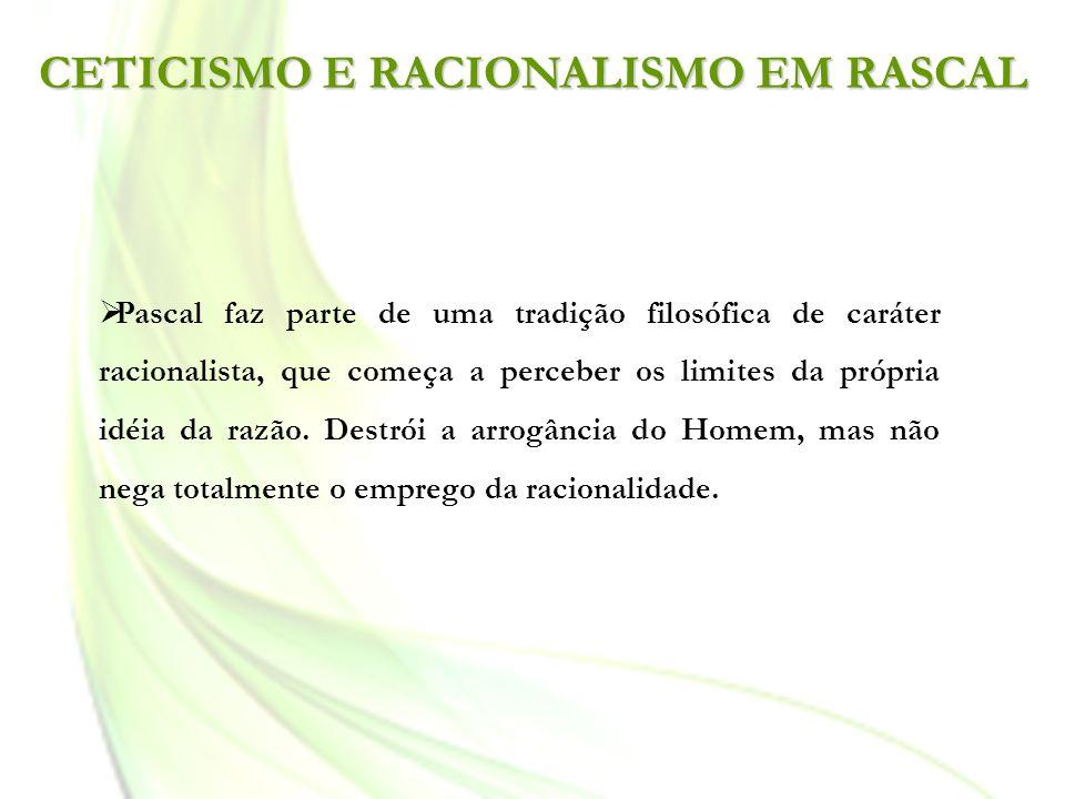 CETICISMO E RACIONALISMO EM RASCAL