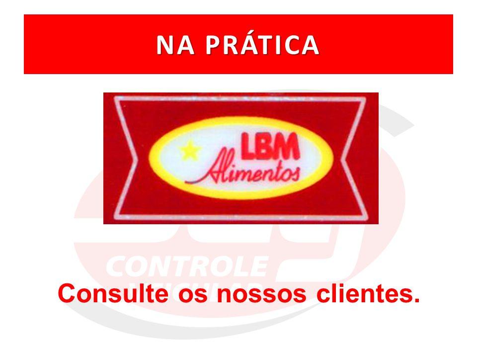 Consulte os nossos clientes.