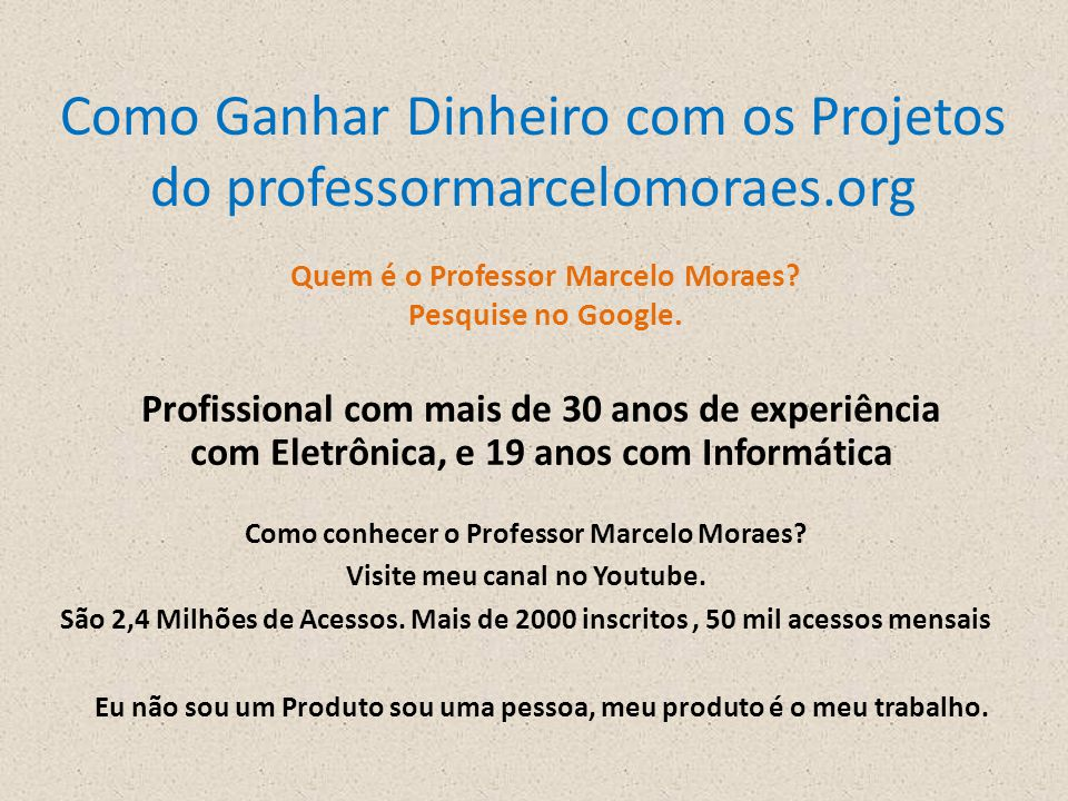 Como Ganhar Dinheiro com os Projetos do professormarcelomoraes.org