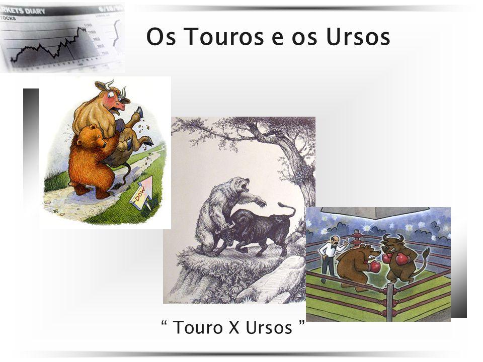Os Touros e os Ursos Touro X Ursos