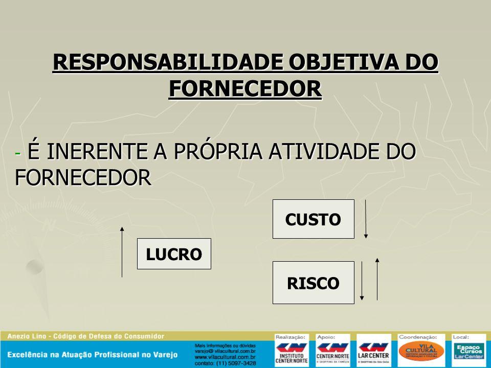 RESPONSABILIDADE OBJETIVA DO FORNECEDOR