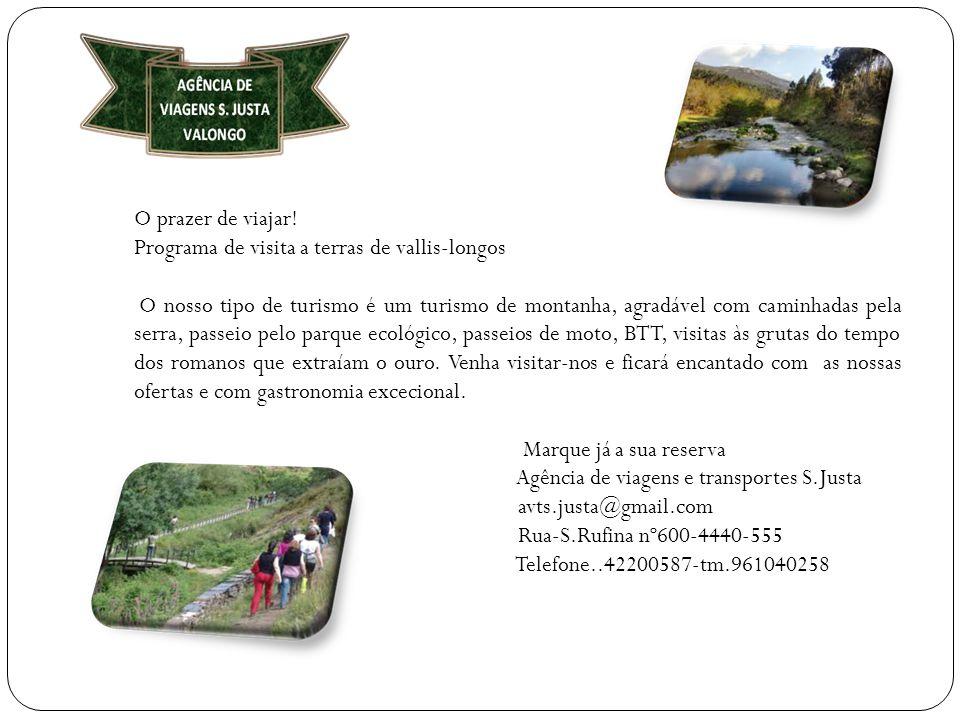 O prazer de viajar! Programa de visita a terras de vallis-longos.