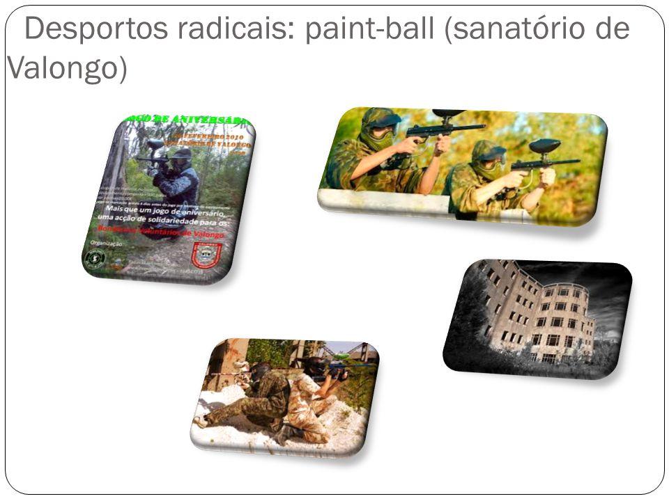 Desportos radicais: paint-ball (sanatório de Valongo)