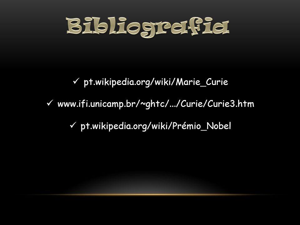 Bibliografia pt.wikipedia.org/wiki/Marie_Curie