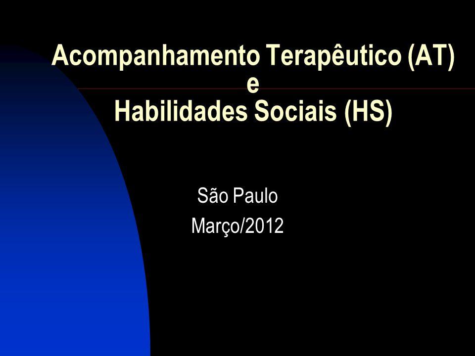 Acompanhamento Terapêutico (AT) e Habilidades Sociais (HS)