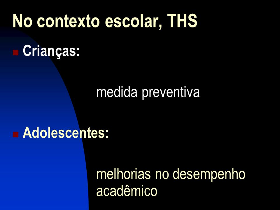 No contexto escolar, THS