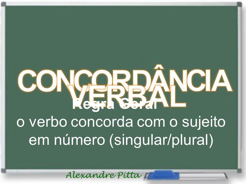 o verbo concorda com o sujeito em número (singular/plural)